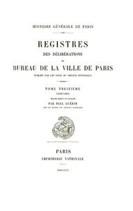 Paul Guérin - Registre des délibérations du bureau de la Ville de Paris - Tome 13, 1602-1605.
