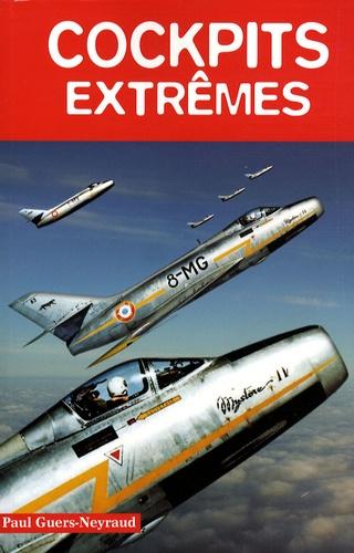 Paul Guers-Neyraud - Cockpits extrêmes.