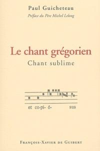 Paul Guicheteau - Le chant grégorien, chant sublime.