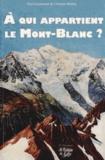 Paul Guichonnet et Christian Mollier - A qui appartient le Mont-Blanc ?.