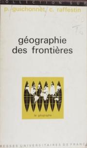 Paul Guichonnet et Claude Raffestin - Géographie des frontières.