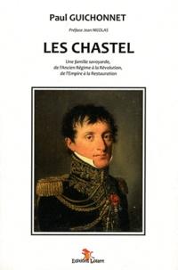 Paul Guichonnet - Les Chastel - Une famille savoyarde, de l'Ancien Régime à la Révolution, de l'Empire à la Restauration.