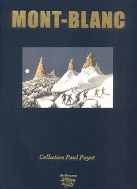 Paul Guichonnet et Philippe Joutard - Mont-Blanc. - A la conquête de l'imaginaire, Edition de luxe.