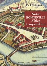 Paul Guichonnet - Notre Bonneville d'hier à aujourd'hui.