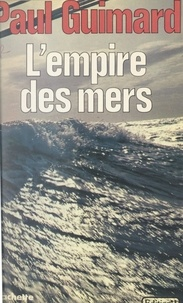 Paul Guimard - L'empire des mers.