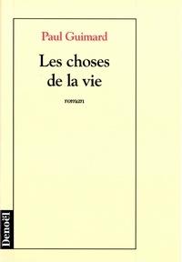 Paul Guimard - Les choses de la vie.