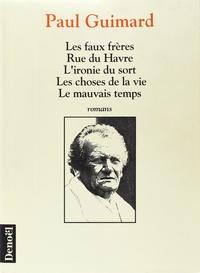 Paul Guimard - Les faux frères ; Rue du Havre ; L'ironie du sort ; Les choses de la vie ; Le mauvais temps.