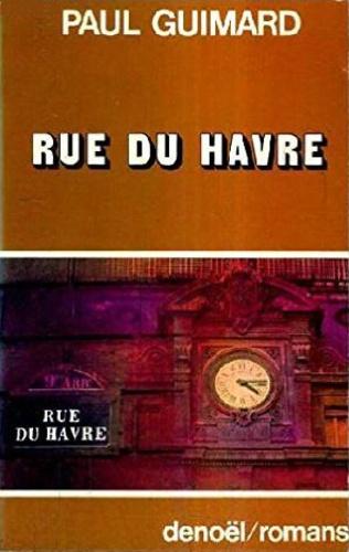Paul Guimard - Rue du Havre.