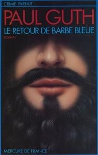 Paul Guth - Le retour de Barbe Bleue.