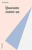 Paul Guth - Quarante contre un.
