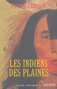 Paul-H Carlson - Les Indiens des plaines.