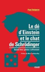 Bons livres télécharger ipad Le dé d'Einstein et le chat de Schrödinger  - Quand deux génies s'affrontent ePub FB2