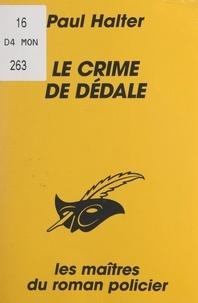 Paul Halter et Albert Pigasse - Le crime de Dédale.