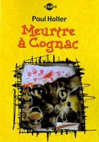 Paul Halter - Meurtre à Cognac.