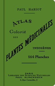 Paul Hariot - Atlas colorié des plantes médicinales indigènes.
