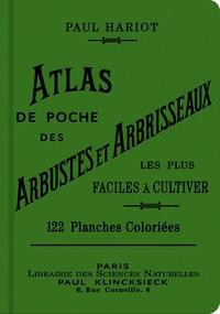 Paul Hariot - Atlas de poche des arbustes et arbrisseaux les plus faciles à cultiver - 122 planches coloriées et 6 noires représentant 128 espèces.