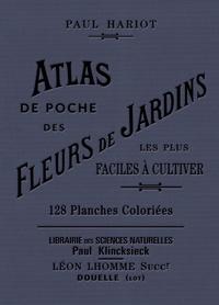 Paul Hariot - Atlas de poche des fleurs de jardin les plus faciles à cultiver.
