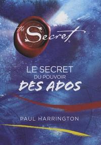 Paul Harrington - Le secret le pouvoir des ados.