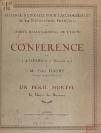 Paul Haury - Un péril mortel, la misère des berceaux - Conférence faite à Auxerre, le 17 décembre 1925.