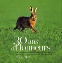 30 ans dhonneurs - 107 initiatives de chasseurs pour la conservation des espèces et la restauration des milieux naturels 1981-2011.pdf