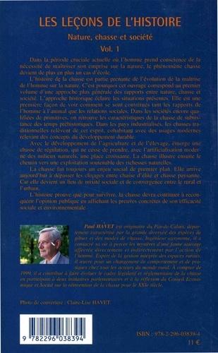Les leçons de l'histoire. Nature, chasse et société Volume 1