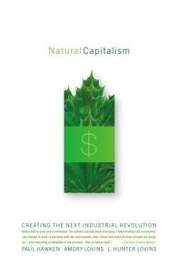 Paul Hawken et Amory Lovins - Natural Capitalism.