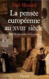 Paul Hazard - La pensée européenne au XVIIIe siècle - De Montesquieu à Lessing.