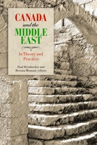 Paul Heinbecker et Bessma Momani - Canada and the Middle East - In Theory and Practice.
