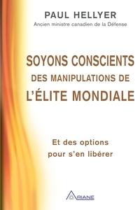 Paul Hellyer et Louis Royer - Soyons conscients des manipulations de l'élite mondiale - Et des options pour s'en libérer.