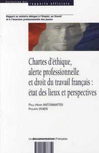 Paul-Henri Antonmattei et Philippe Vivien - Chartes d'éthiques, alerte professionnelle et droit du travail français : état des lieux et perspectives.
