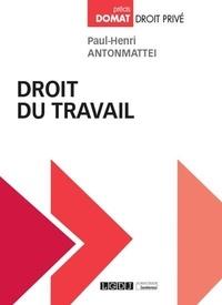 Paul-Henri Antonmattei - Droit du travail.