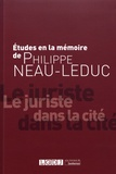 Paul-Henri Antonmattei et Bertrand Bréhier - Etudes à la mémoire de Philippe Neau-Leduc - Le juriste dans la cité.