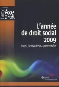 Paul-Henri Antonmattei et Jacques Barthélémy - L'année de droit social 2009 - Textes, jurisprudence, commentaires.