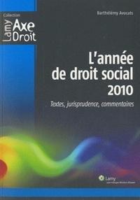 Paul-Henri Antonmattei et Pierre-Yves Verkindt - L'année de droit social 2010 - Textes, jurisprudence, commentaires.