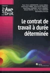 Paul-Henri Antonmattei et André Derue - Le Contrat de travail à durée déterminée.
