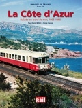 Paul-Henri Bellot et Serge Coccoz - La Côte d'Azur - Balade en bord de mer, 1955-1985.