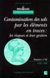 Paul-Henri Bourrelier et  Berthelin - Contamination des sols par les éléments en traces - Les risques et leur gestion.