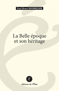 Paul-Henri Bourrelier - La Belle Epoque et son héritage.