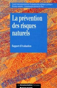 Paul-Henri Bourrelier - LA PREVENTION DES RISQUES NATURELS. - Rapport de l'instance d'évaluation.