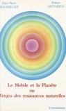 Paul-Henri Bourrelier et Robert Diethrich - Le mobile et la planète ou L'enjeu des ressources naturelles.