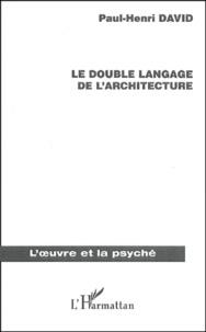 Paul-Henri David - Le double langage de l'architecture.
