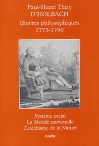 Paul-Henri Dietrich Holbach et Jean-Pierre Jackson - Oeuvres philosophiques 1773-1790.