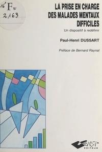 Paul-Henri Dussart - La Prise en charge des malades mentaux difficiles : un dispositif à redéfinir.