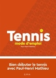 Paul-Henri Mathieu - Tennis mode d'emploi.