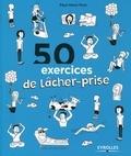Paul-Henri Pion - 50 exercices pour lâcher-prise.