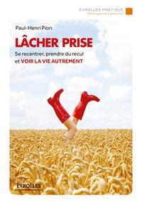 Paul-Henri Pion - Lâcher prise.