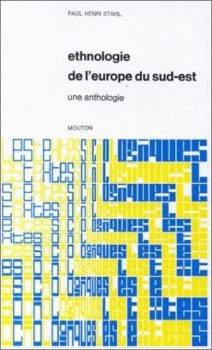 Paul-Henri Stahl et  Collectif - Ethnologie de l'Europe du Sud-Est. - Une anthologie.