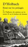 Paul-Henri Thiry d' Holbach - Essai sur les préjugés - Ou De l'influence des opinions sur les moeurs & sur le bonheur des hommes.