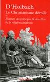 Paul-Henri Thiry d' Holbach - Le Christianisme dévoilé - Examen des principes et des effets de la religion chrétienne.