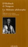 Paul-Henri Thiry d' Holbach et Jacques Naigeon - Le Militaire philosophe - Ou Difficultés sur la religion proposées au père Malebranche.